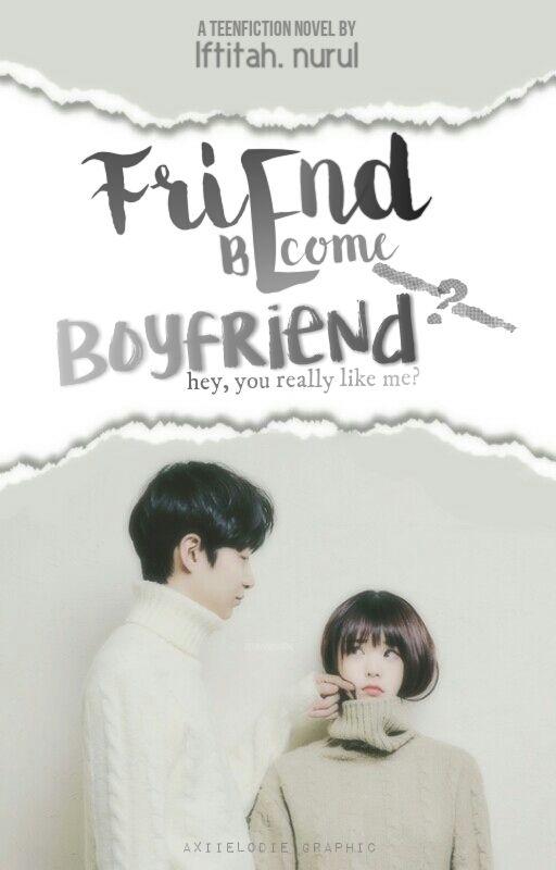 Friend Become Boyfriend (?) // Iftnhxx