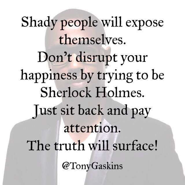 The truth will surface. #tonygaskins how...ugh but it does