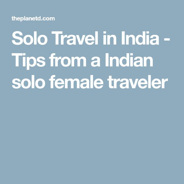 Solo Travel in India - Tips from a Indian solo female traveler