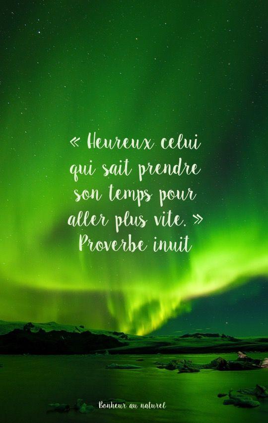 """""""Heureux celui qui sait prendre son temps pour aller plus vite.""""  Proverbe inuit ☀️"""
