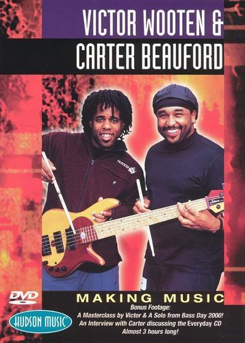Victor Wooten & Carter Beauford: Making Music [DVD] [1999]