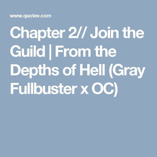 Chapter 2// Join the Guild | From the Depths of Hell (Gray Fullbuster x OC)