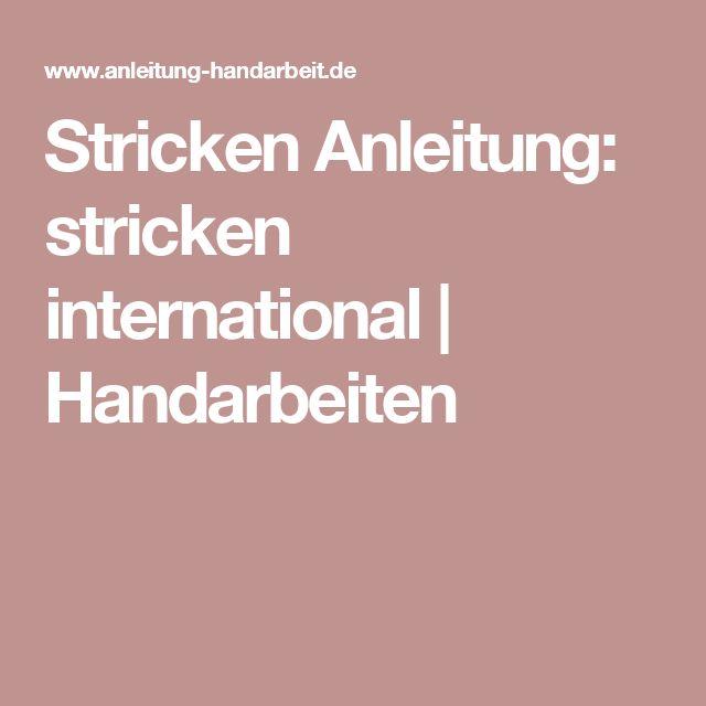 Stricken Anleitung: stricken international | Handarbeiten