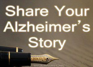 Share your Alzheimer's Story