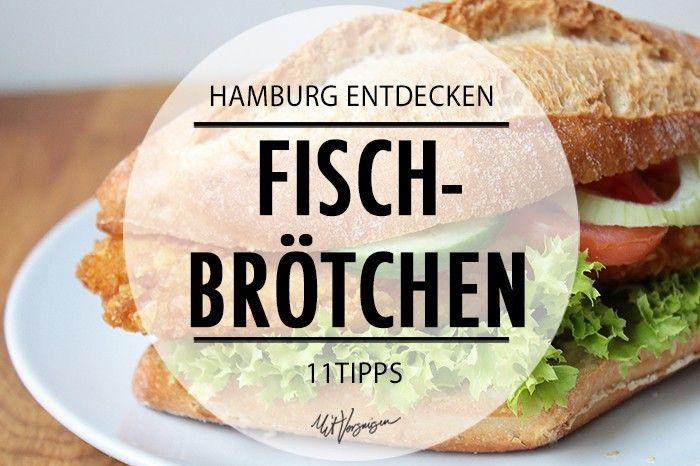 Die 11 leckersten Fischbrötchen der Stadt - by mit Vergnügen Hamburg
