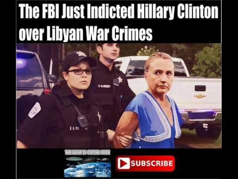 The FBI Just Indicted Hillary Clinton over Libyan War Crimes - YouTube