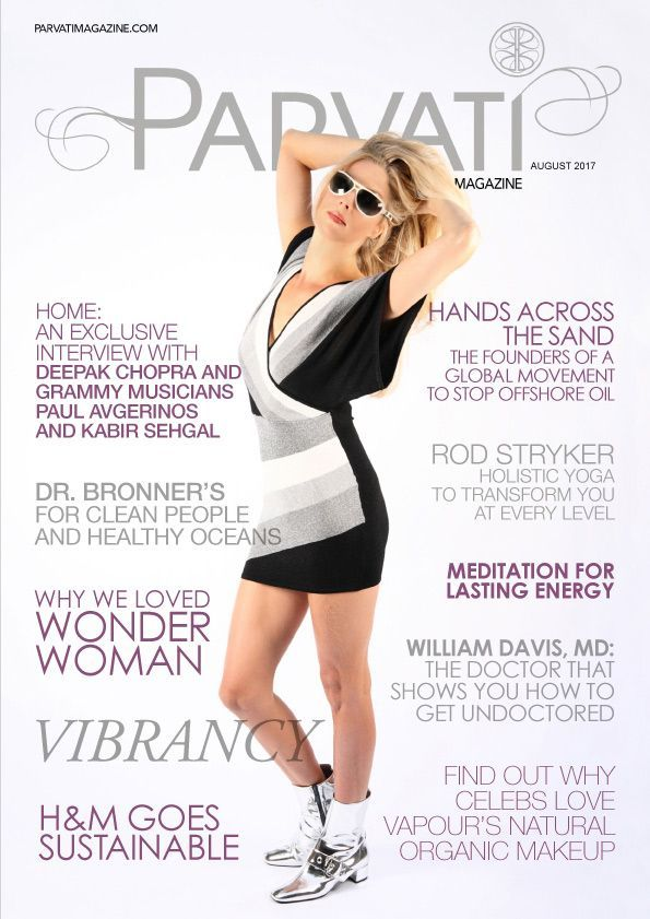"""The August 2017 """"Vibrancy"""" issue of Parvati Magazine is now live! Enjoy wonderful exclusive interviews and articles with Deepak Chopra, Kabir Sehgal, Paul Avgerinos, H&M, Dr. Bronner's, William Davis of Wheat Belly, Rod Stryker, Minimalist Baker, Vapour Organic Beauty, Hands Across The Sand, and much more. Give yourself the gift of my guided meditation to feel vibrantly alive, and my YEM: Yoga as Energy Medicine exploration of Cat Pose to help you feel lithe and playful in your spine."""