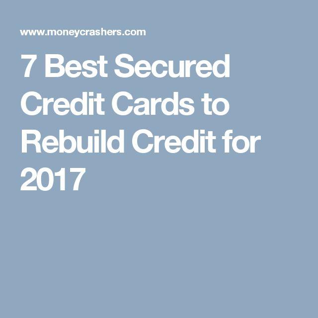 7 Best Secured Credit Cards to Rebuild Credit for 2017