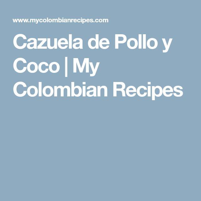 Cazuela de Pollo y Coco | My Colombian Recipes