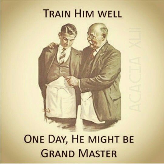 Mentorship, take is very seriously- Freemasonry
