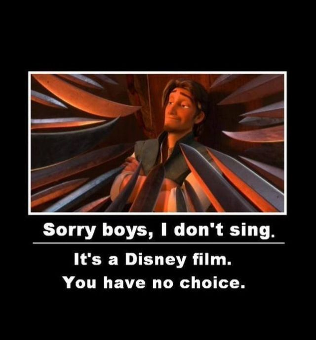 """""""Flynn Rider: The only Disney character to question why everyone is singing"""" Let's not forget Robert from Enchanted.dude didn't even sing one measly line."""