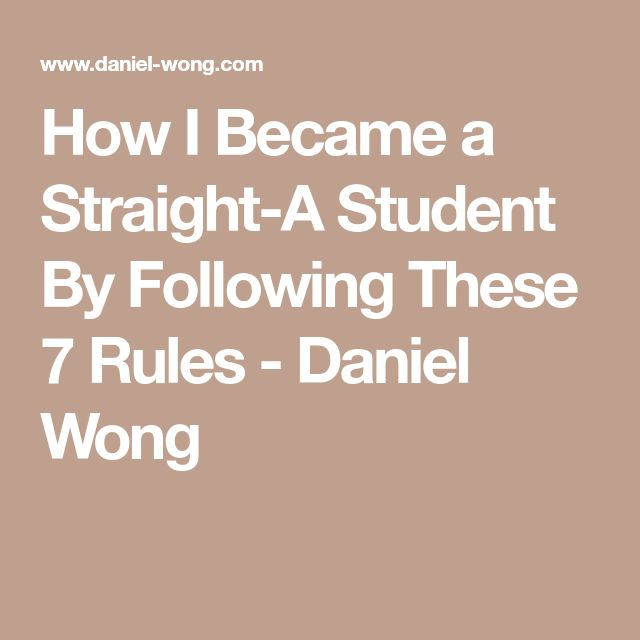 How I Became a Straight-A Student By Following These 7 Rules - Daniel Wong
