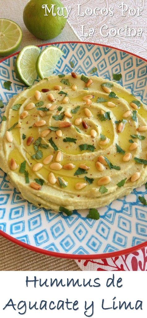 Hummus de Aguacate y Lima: Una mezcla entre el hummus tradicional y el guacamole. Puedes encontrar la receta en www.muylocosporlacocina.com.