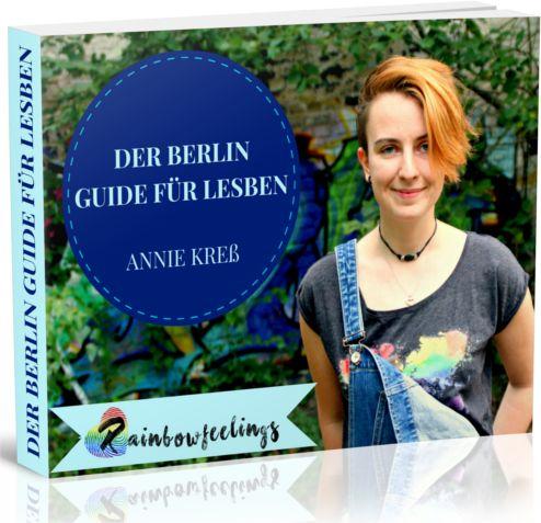 Den kostenlosen Lesben Berlin Guide kannst du dir hier auf Rainbowfeelings downloaden ️