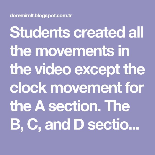 "Students created all the movements in the video except the clock movement for the A section. The B, C, and D sections show the toy soldiers that come out on the hour. A student ""conductor"" points to where they are in the form."