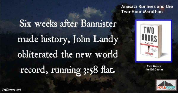 Six weeks after Roger Bannister made history barely breaking the 4:00 mile, John Landy ran it in 3:58.