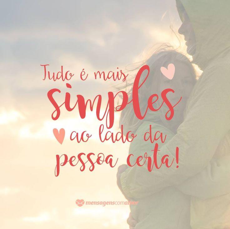 Tudo é mais simples ao lado da pessoa certa. #mensagenscomamor #frases #pensamentos #reflexões #quotes #amor #relacionamentos