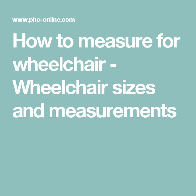How to measure for wheelchair - Wheelchair sizes and measurements