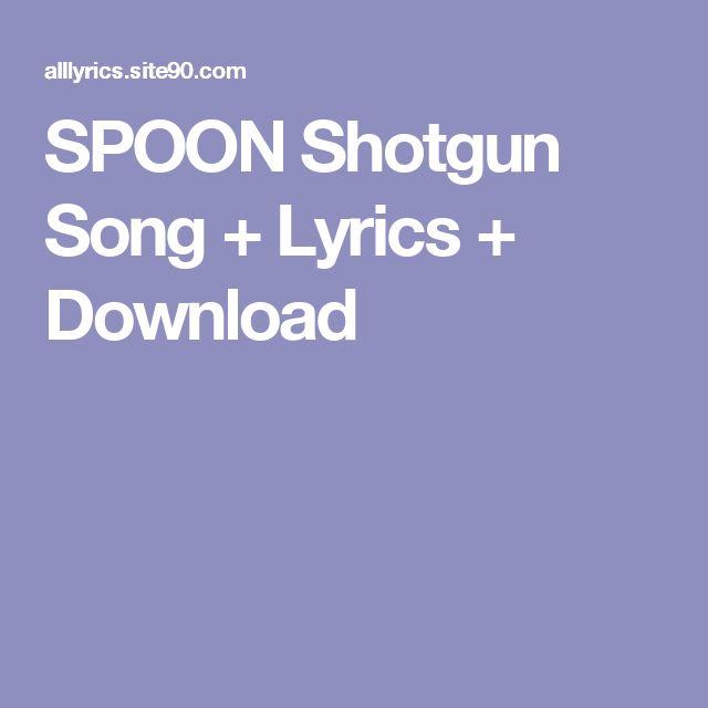 SPOON Shotgun Song + Lyrics + Download