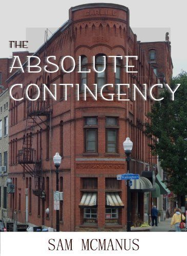 The Absolute Contingency by Sam McManus, http://www.amazon.com/dp/B00I8165IE/ref=cm_sw_r_pi_dp_y7Satb09P7B9H