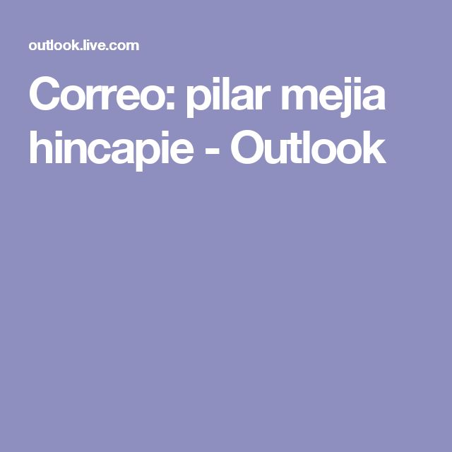 Correo: pilar mejia hincapie - Outlook