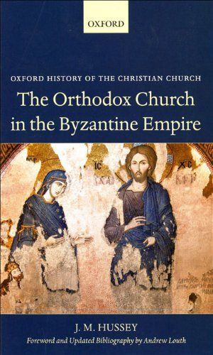 The Orthodox Church in the Byzantine Empire (Oxford History of the Christian Church) by Andrew Louth. $28.64. Author: J. M. Hussey. Publisher: OUP Oxford; Reissue edition (March 25, 2010). 448 pages