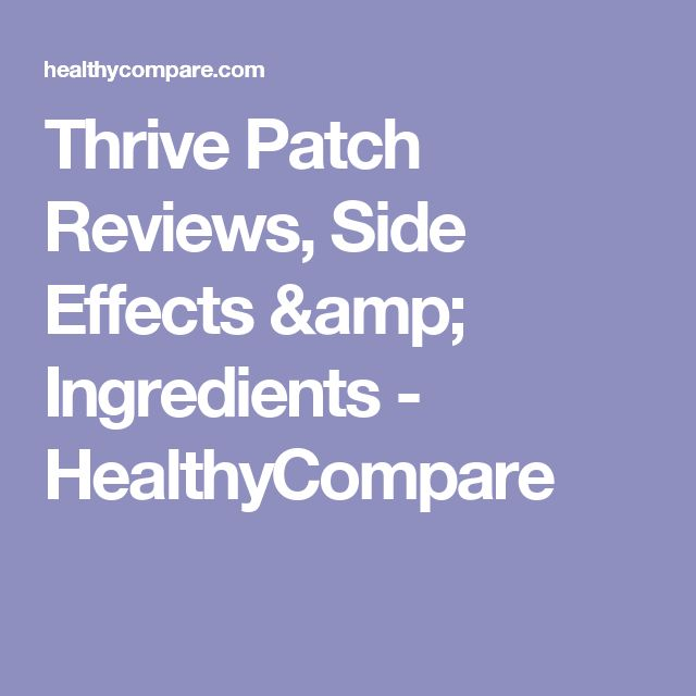 Thrive Patch Reviews, Side Effects & Ingredients - HealthyCompare