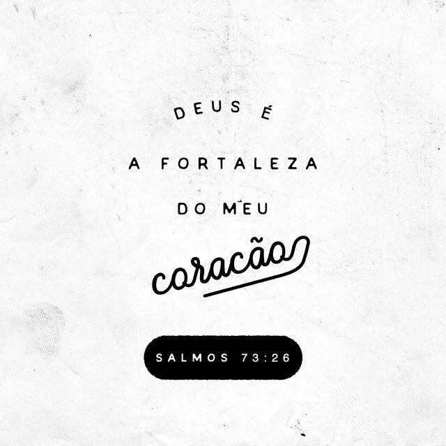 Ainda que a minha mente e o meu corpo enfraqueçam, Deus é a minha força, ele é tudo o que sempre preciso. Salmos 73:26