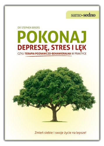 Samo sedno. Pokonaj depresję, stres i lęk - Briers Stephen   Książki empik.com