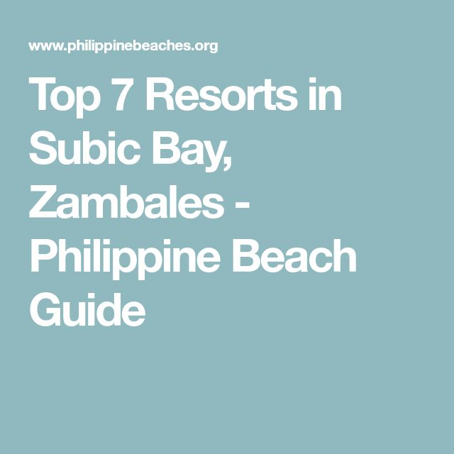Top 7 Resorts in Subic Bay, Zambales - Philippine Beach Guide