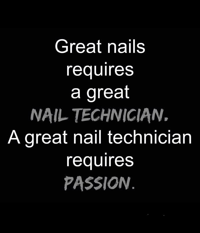 Great nails requires a great Nail Technician . . . #NailQuotes @ShillysWorld