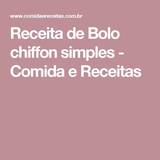 Receita de Bolo chiffon simples - Comida e Receitas