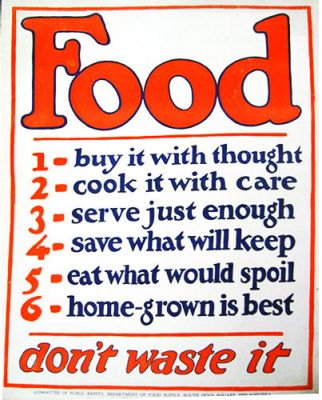Don't waste it (WWII poster). Definitely important things to be thinking of. Hunger didn't end with WWII neither should our responsible use practices