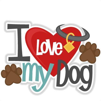 I Love My Dog Title SVG scrapbook cut file cute clipart files for silhouette cricut pazzles free svgs free svg cuts cute cut files