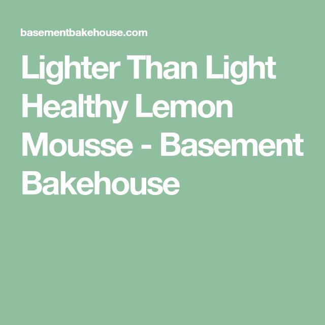 Lighter Than Light Healthy Lemon Mousse - Basement Bakehouse