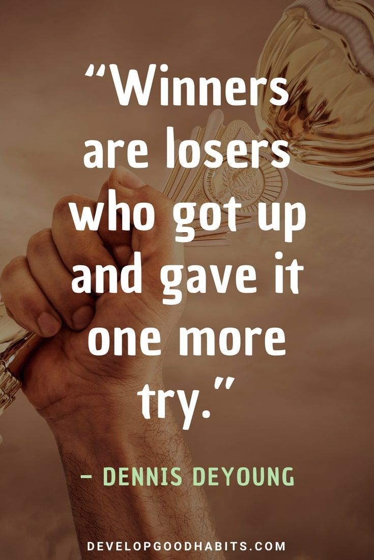 Quotes About Achieving Goals And Overcoming Obstacles Winners Are Losers Who Got Up And Gave It One More Hard Work Quotes Achieving Goals Quote Work Quotes