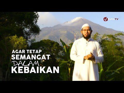 Motivasi Islami: Agar Tetap Semangat dalam Kebaikan - Ustadz M. Nuzul Dz...