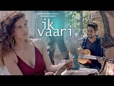Ik Vaari - Auyshmann Khurrana Full Lyrics HD Video | Song Lyrics India