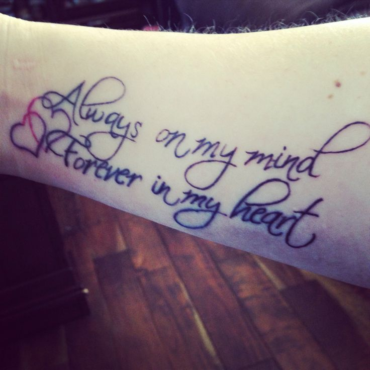 Always On My Mind Forever In My Heart Tattoo Love It