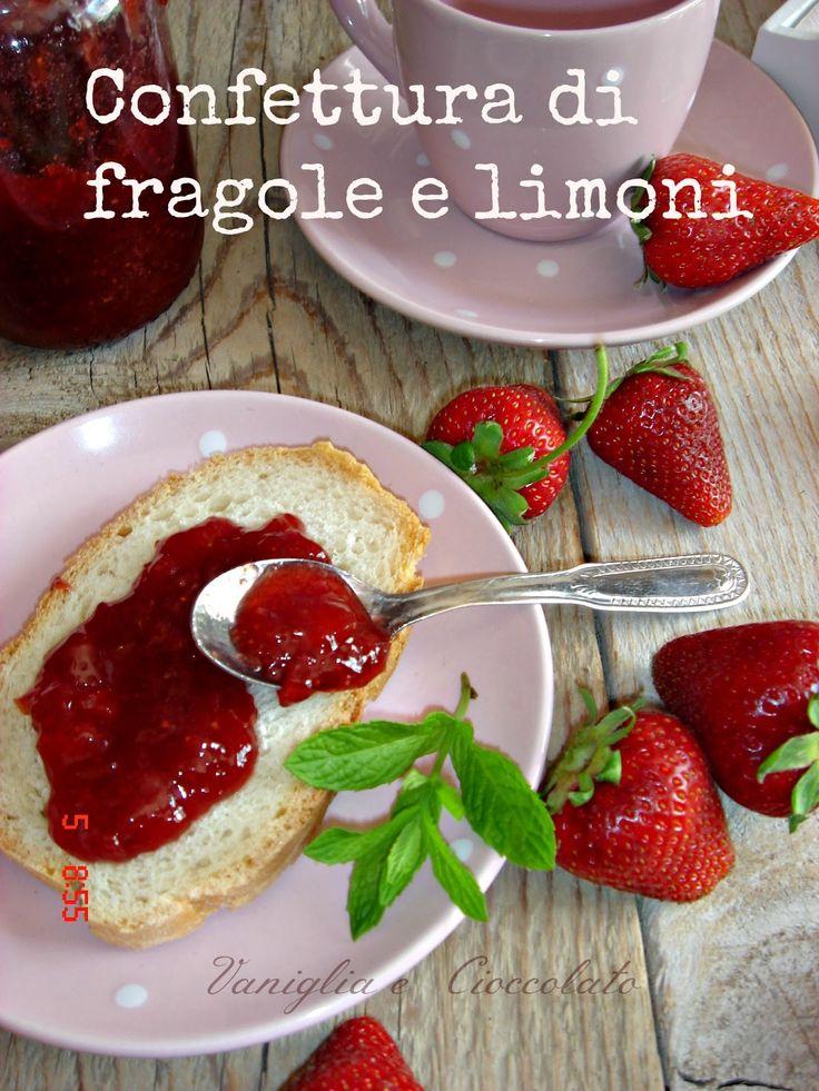 vaniglia e cioccolato: Confettura di fragole e limoni