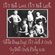 Settle down boys, it just a crush! Sigma Delta Tau
