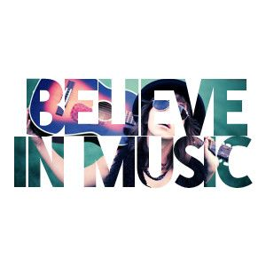 Believe in music ... Uploaded with Pinterest Android app. Get it here: