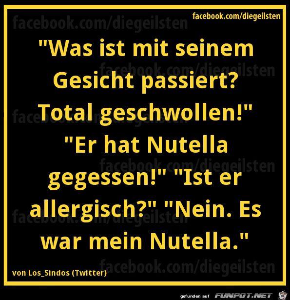 lustiges Bild 'diegeilsten Nutella.png'- Eine von 22830 Dateien in der Kategorie 'klasse Sprüche und Witze' auf FUNPOT.