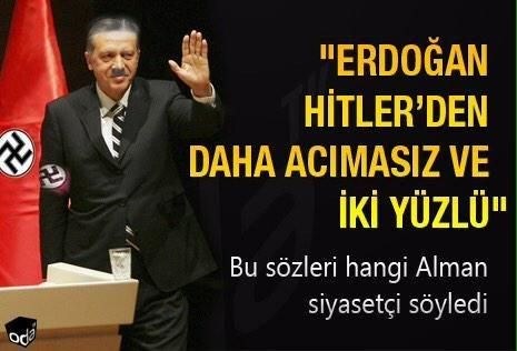 """""""Erdoğan hitlerden daha acımasız ve 2 yüzlü""""  Dünya artık Erdoğan'ı böyle görüyor !   Ben demiyorum komşular diyor."""