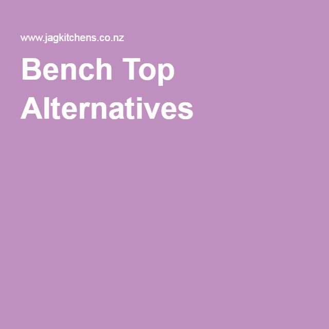 Bench Top Alternatives