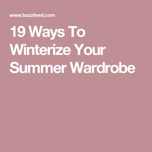Ways Winterize Your Summer Wardrobe