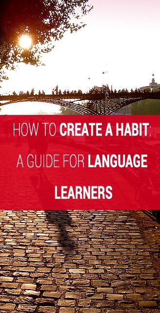 How to Create a Habit: A Guide for Language Learners. #Language learning #languages #Learning Spanish