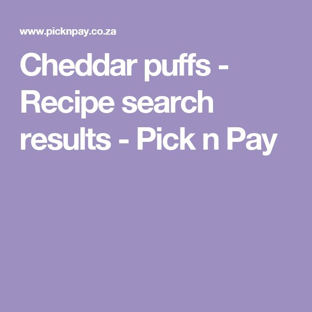 Cheddar puffs - Recipe search results - Pick n Pay