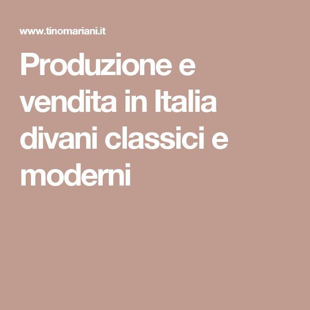 Produzione e vendita in Italia divani classici e moderni