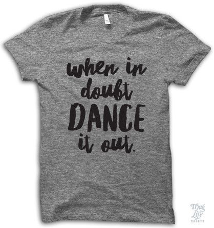 When in doubt dance it out!